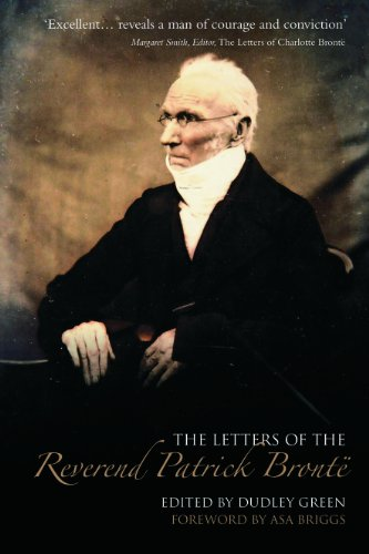 The Letters of Rev. Patrick Bronte By Dudley Green