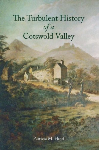 Turbulent History of a Cotswolds Valley By Patricia Hopf