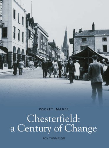 Chesterfield, A Century of Change By Michael Thompson