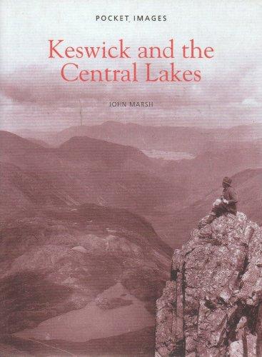 Keswick and the Central Lakes By John Marsh