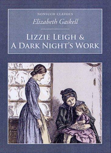 Lizzie Leigh and a Dark Night's Work By Elizabeth Gaskell