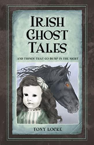 Irish Ghost Tales By Tony Locke