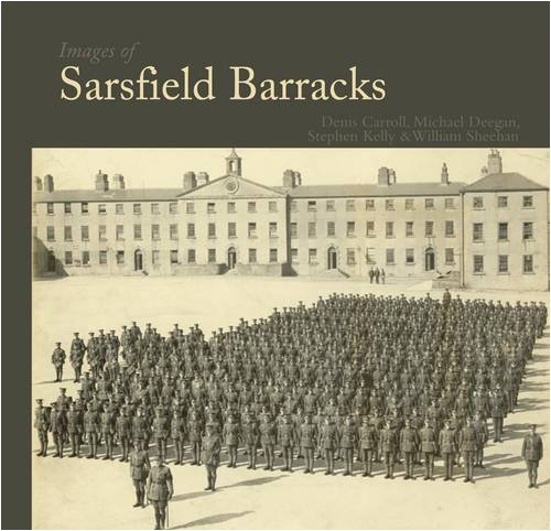 Images of Sarsfield Barracks By William Sheehan