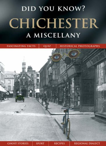 Chichester: A Miscellany (Did You Know?) By Julia Skinner