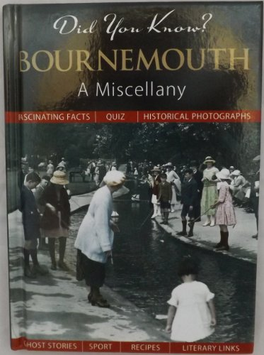 Did You Know? Bournemouth: A Miscellany Compiled by Julia Skinner