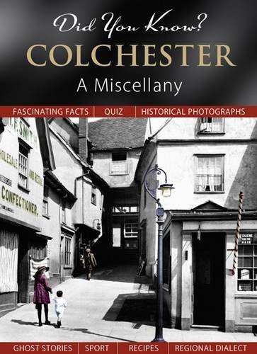 Did You Know? Colchester By Julia Skinner