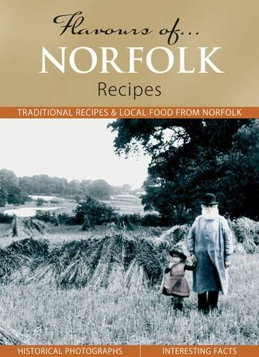 Flavours of Norfolk: Recipes by Julia Skinner