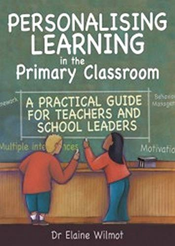 Personalising Learning in the Primary Classroom By Dr Elaine Wilmot