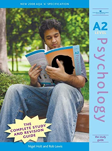 A2 Psychology: The Study Guide By Nigel Holt