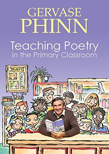 Teaching Poetry in the Primary Classroom By Gervase Phinn