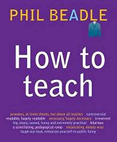 How to Teach by Phil Beadle