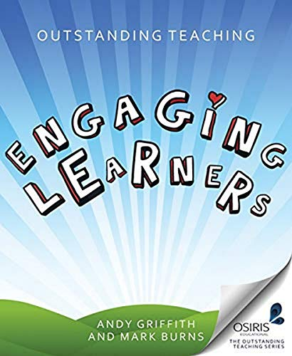Outstanding Teaching: Engaging Learners (Outstanding Teaching (Crown House Publishing)) By Andy Griffith