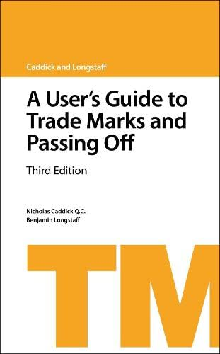 A User's Guide to Trade Marks and Passing Off By Nicholas Caddick, QC