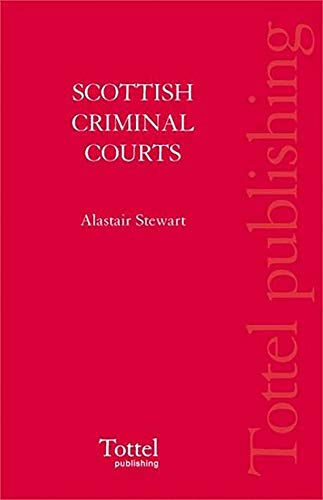 Scottish Criminal Courts in Action By Alastair L. Stewart