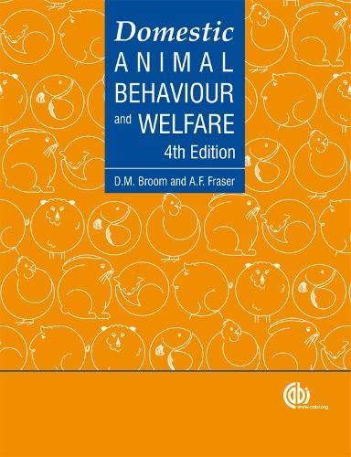 Domestic Animal Behaviour and Welfare By Donald Broom (University of Cambridge Veterinary School, UK)