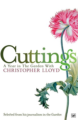 Cuttings: A Year in the Garden with Christopher Lloyd by Christopher Lloyd