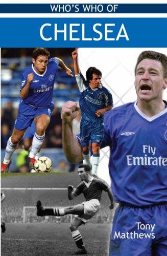 Who's Who of Chelsea By Tony Matthews