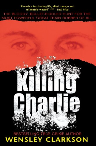 Killing Charlie By Wensley Clarkson