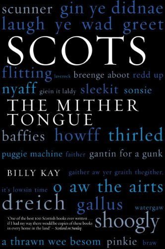 Scots: The Mither Tongue By Billy Kay