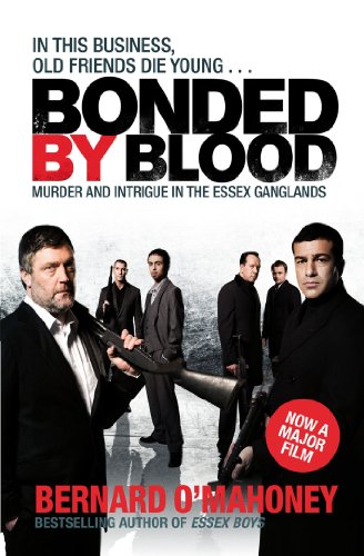 Bonded by Blood: Murder and Intrigue in the Essex Ganglands by Bernard O'Mahoney