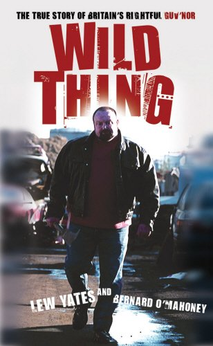 Wild Thing The True Story of Britains Rightful Guvnor