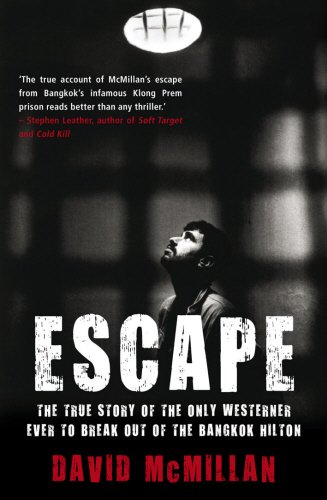 EscapeThe True Story of the Only Westerner Ever to Break Out of th By MacMillan, David