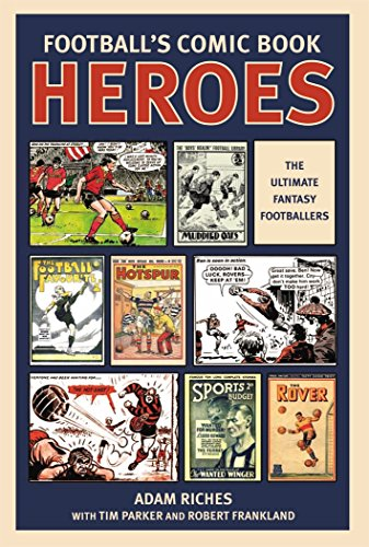 Football's Comic Book Heroes by Adam Riches
