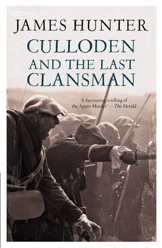 Culloden And The Last Clansman By James Hunter