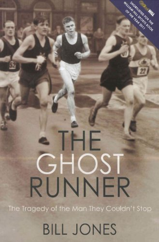 The Ghost Runner: The Tragedy of the Man They Couldn't Stop by Bill Jones
