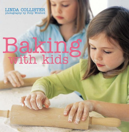Baking with Kids By Linda Collister