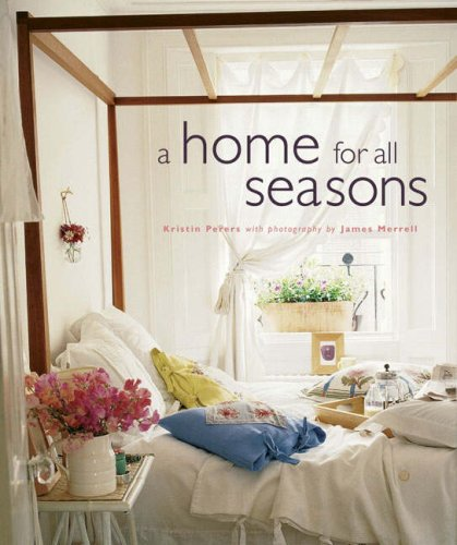 A Home for All Seasons By Kristen Perers