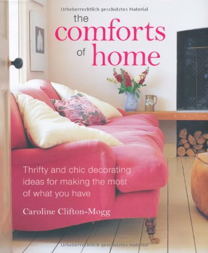 The Comforts of Home By Caroline Clifton-Mogg