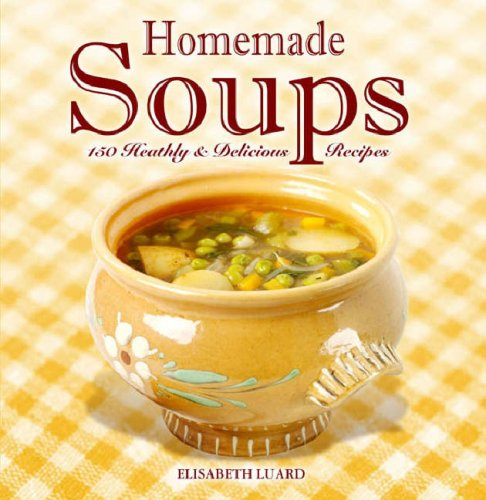 Home Made Soups by Elisabeth Luard