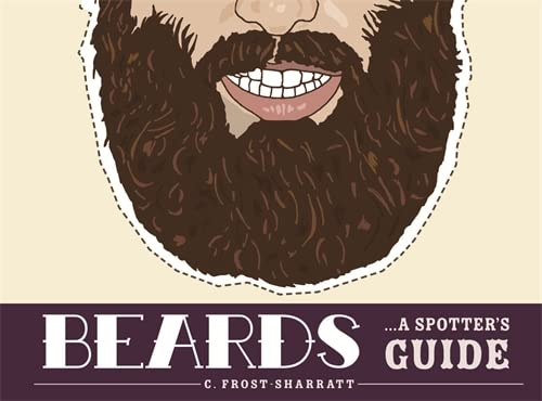 Beards: A Spotter's Guide by Cara Frost-Sharratt