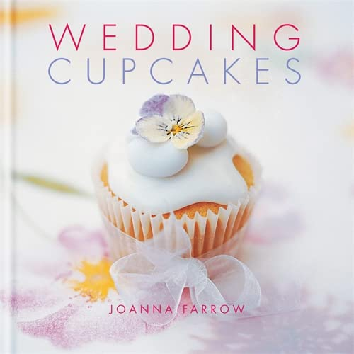Wedding Cupcakes by Joanna Farrow
