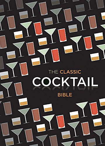 The Classic Cocktail Bible (Cocktails) By Spruce