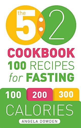 The 5:2 Cookbook: 100 Recipes for Fasting by Angela Dowden