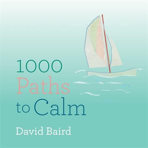 A Thousand Paths to Calm By David Baird