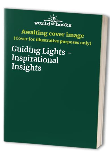 Guiding Lights - Inspirational Insights By Claire Tupholme