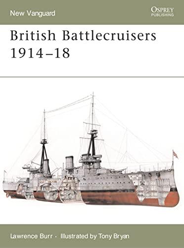 British Battlecruisers 1914-1918 By Lawrence Burr
