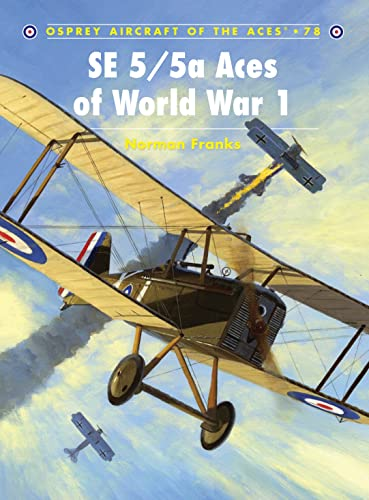 SE 5/5a Aces of World War 1 By Norman Franks