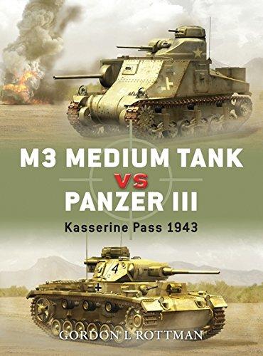 M3 Medium Tank Vs Panzer III: Kasserine Pass, 1943 By Gordon Rottman