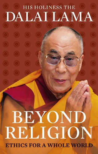 Beyond Religion: Ethics for a Whole World by Dalai Lama XIV