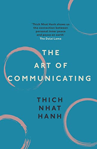 The Art of Communicating by Thich Nhat Hanh