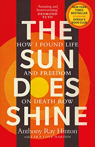 The Sun Does Shine: How I Found Life and Freedom on Death Row (Oprah's Book Club Summer 2018 Selection) by Anthony Ray Hinton