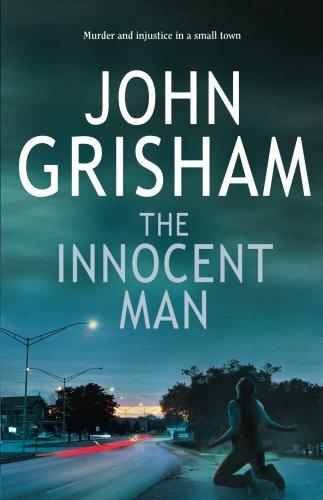 The Innocent Man von John Grisham