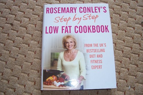 Rosemary Conley's step by step low fat cookbook By Rosemary Conley