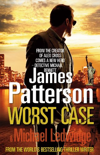 Worst Case: (Michael Bennett 3) by James Patterson