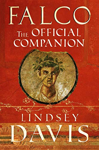 Falco: The Official Companion (A Marcus Didius Falco Mystery) By Lindsey Davis
