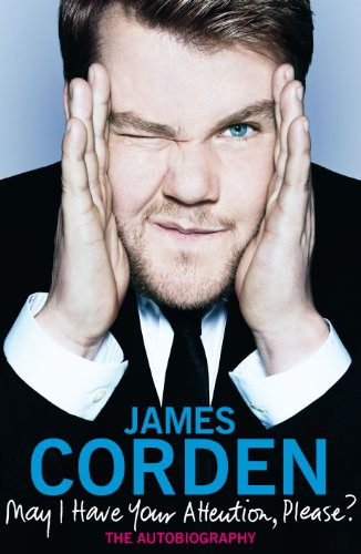 May I Have Your Attention Please? By James Corden